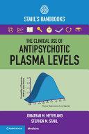 The Clinical Use Of Antipsychotic Plasma Levels
