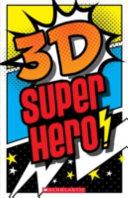 3 D Superhero