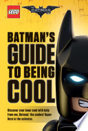Batman s Guide to Being Cool  The LEGO Batman Movie