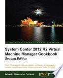 System Center 2012 R2 Virtual Machine Manager Cookbook