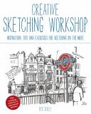 Creative Sketching Workshop : art. 20 workshops written by...