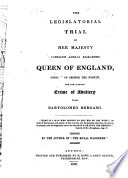 The Legislatorial Trial of Her Majesty Caroline Amelia Elizabeth  Queen of England     By the Author of    The Royal Wanderer     Book PDF