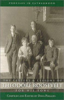 The Letters And Lessons Of Teddy Roosevelt For His Sons