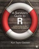 A Survivor's Guide to R