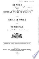 Report by the General Board of Health on the Supply of Water to the Metropolis