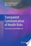 Transparent Communication Of Health Risks : patients, even those with a college education, have...