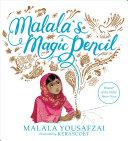 Malala's Magic Pencil : malala yousafzai's first picture book, inspired...