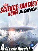 The Science Fantasy Megapack 4 Classic Novels