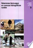 Relaciones tierra-agua en cuencas hidrográficas rurales Ocupacion De Tierras Y Las Practicas De Manejo