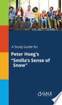A Study Guide for Peter Hoeg s  Smilla s Sense of Snow