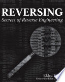 Reversing : operating systems, and assembly language-and then discussing the...