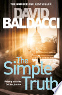The Simple Truth : fast-paced plot from bestselling author, david baldacci. as...