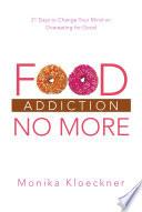Food Addiction No More