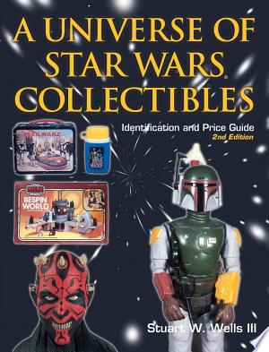 A Universe of Star Wars Collectibles: Identification and Price Guide - ISBN:9780873494151