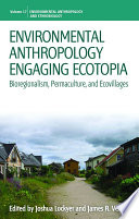 Environmental Anthropology Engaging Ecotopia