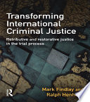 Transforming International Criminal Justice