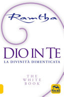 Dio in te  La divinit   dimenticata  The white book