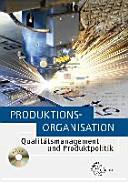Produktionsorganisation mit Qualit  tsmanagement und Produktpolitik