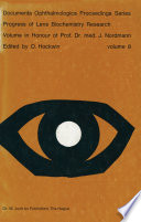 Progress of Lens Biochemistry Research Volume in honour of Prof  Dr  med  J  Nordmann