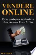 Vendere Online   Come Guadagnare Vendendo Su Ebay  Amazon  Fiverr   Etsy
