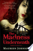 The Madness Underneath  Shades of London  Book 2