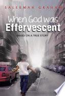 When God Was Effervescent