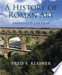 A History of Roman Art  Enhanced Edition