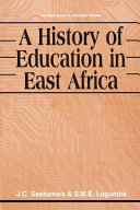 A History of Education in East Africa In East Africa This Book Traces Developments From