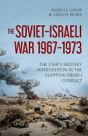 The Soviet-Israeli War, 1967-1973