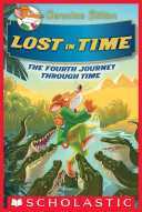 Lost in Time (Geronimo Stilton Journey Through Time #4) Book