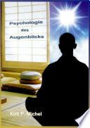 Psychologie des Augenblicks