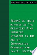 R  sum   de 3 minutes de    The Organized Mind Thinking Straight in the Age of Information Overload    par Daniel Levitin