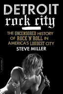 Detroit Rock City : its music told by the people...