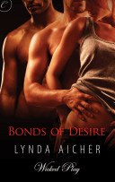 Bonds of Desire  Book Three of Wicked Play