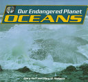Our endangered planet World S Oceans And Seas