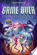 Game Over  Wir retten die Welt