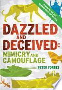 Dazzled And Deceived : mimicry and camouflage in science, art, warfare, and...