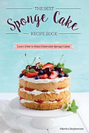 The Best Sponge Cake Recipe Book