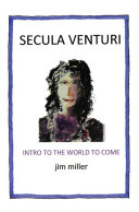 Secula Venturi: the World to Come