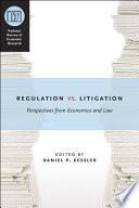 Regulation Versus Litigation