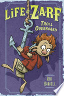 Life of Zarf  Troll Overboard Book PDF