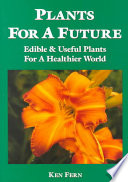 Plants for a Future Britain And Europe And From Temperate Areas Around