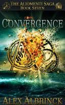 Convergence  the Aliomenti Saga   Book 7