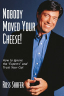 Nobody Moved Your Cheese