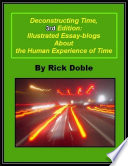 Deconstructing Time  3rd Edition  Illustrated Essay blogs About the Human Experience of Time