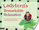 Ladybird s Remarkable Relaxation