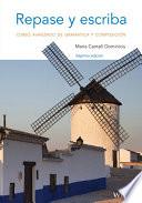Repase y escriba  Curso avanzado de gramatica y composicion  7th Edition