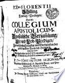 P. Don. Florentii Schilling Feyertag-Predigen, Das ist: Collegium Apostolicum, Apostolische Versam[m]lung, Ehr- und Lob-Predigen