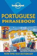 Lonely Planet Portuguese Phrasebook : ...