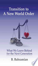 Transition To A New World Order : and economic affairs facing the...
